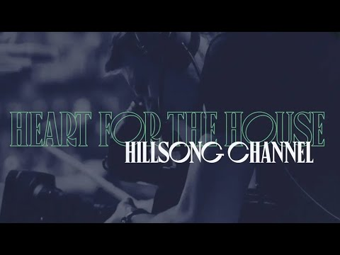 Hillsong Channel  Heart for the House 2020