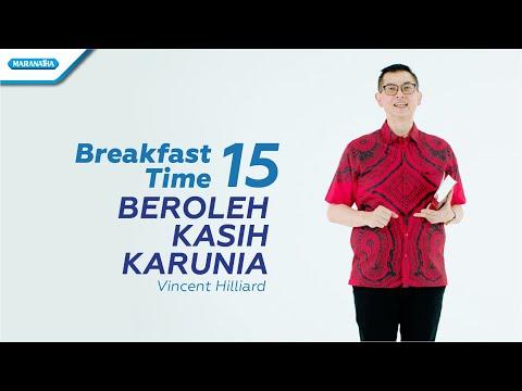 Pdt. Vincent Hilliard - Breakfast Time 15 (Beroleh Kasih Karunia)