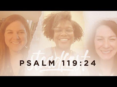 Jasmine Holmes  Psalm 119:24
