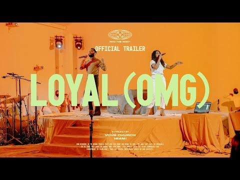 Loyal (OMG)  VOUS Worship  Music Video Trailer