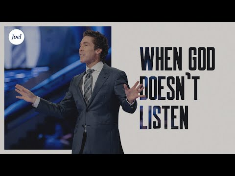 When God Doesn't Listen  Joel Osteen