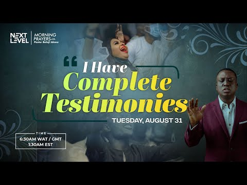 Next Level Prayers  I Have Complete Testimonies  Pst Bolaji Idowu  31st August 2021