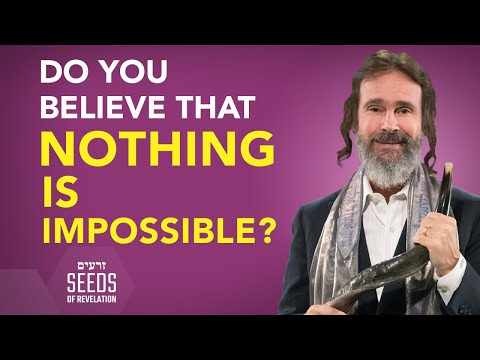 Do You Believe That Nothing is Impossible?