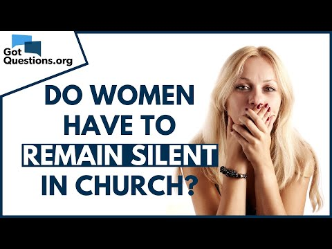 Do women have to remain silent in church?  GotQuestions.org