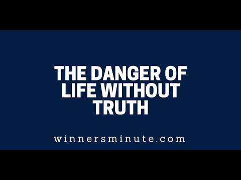 The Danger of Life Without Truth  The Winner's Minute With Mac Hammond