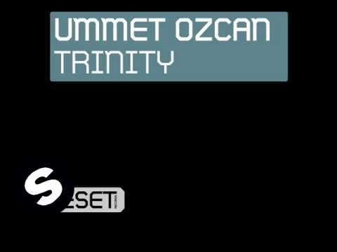 Ummet Ozcan - Trinity (Original Mix) - UCpDJl2EmP7Oh90Vylx0dZtA