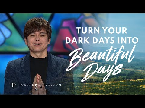 Turn Your Dark Days Into Beautiful Days In 2021  Joseph Prince