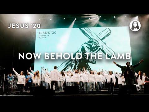 Now Behold The Lamb  Jesus Image Choir  Jesus '20