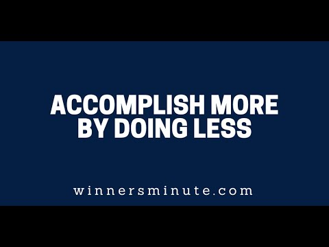 Accomplish More by Doing Less  The Winner's Minute With Mac Hammond