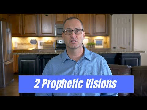 2 Prophetic Visions: