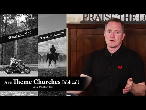 Are Theme Churches Biblical? - Ask Pastor Tim
