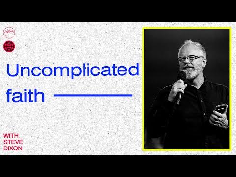 Uncomplicated Faith  Steve Dixon  Hillsong Church