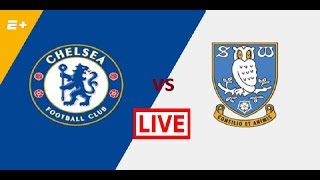 Chelsea vs Sheffield Wednesday LIVE Match Today