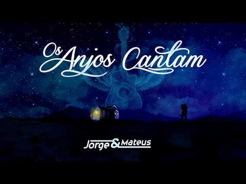 Jorge e Mateus - Os Anjos Cantam