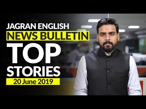 Top Stories of June 20, 2019 on Jagran English News