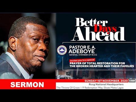 PASTOR E.A ADEBOYE SERMON - BETTER DAYS AHEAD