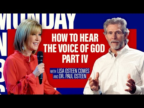 How To Hear The Voice Of God, Part IV  Interview with Pastor Lisa Osteen Comes and Dr. Paul Osteen