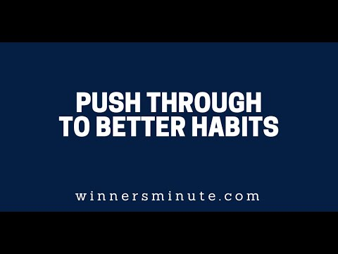 Push Through to Better Habits  The Winner's Minute With Mac Hammond
