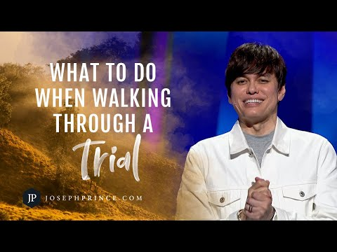 What To Do When Walking Through A Trial  Joseph Prince