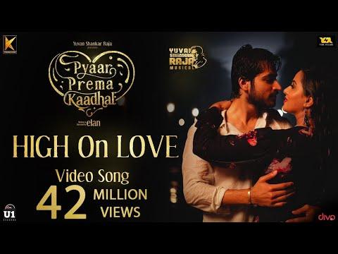 High On Love - Video Song   Pyaar Prema Kaadhal   Yuvan Shankar Raja   Harish Kalyan, Raiza   Elan - UCf0KybguYN3FqbRoxCbR6kw