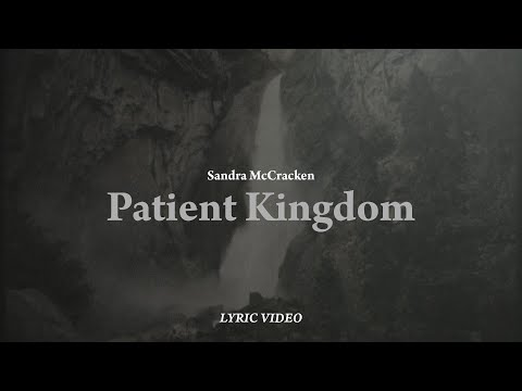 Patient Kingdom - Sandra McCracken (Official Lyric Video)