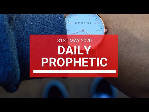 Daily Prophetic 31 May 2020 3 of 5