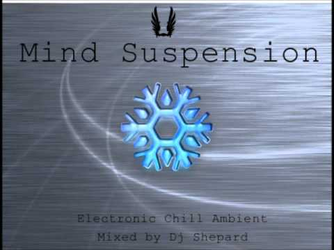 Relax Music Chillout Ambient-MIND SUSPENSION-mixed by Dave Shepard - UC9x0mGSQ8PBABq-78vsJ8aA