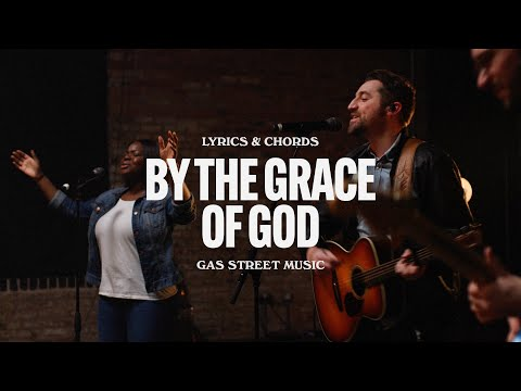 By The Grace Of God (Lyrics & Chords Tutorial) - Gas Street Music