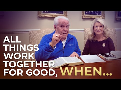 Special Message: All Things Work Together For Good, WHEN - Jesse and Cathy Duplantis