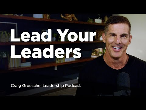 Leading Up When Youre Not in Charge - Craig Groeschel Leadership Podcast