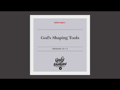 Gods Shaping Tools  Daily Devotional