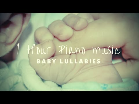 Baby Lullabies - 1 hour of piano music