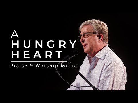 Don Moen - A Hungry Heart  Praise and Worship Songs