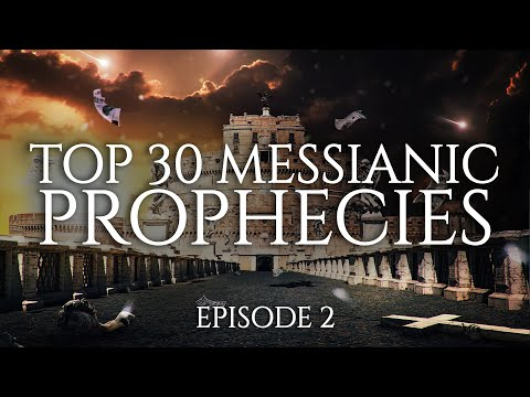 Top 30 Prophecies That Jesus Christ Fulfilled - Episode 2/3