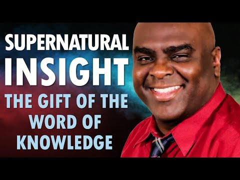 Supernatural Insight: The Gift of the WORD of KNOWLEDGE
