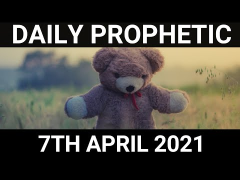 Daily Prophetic 7 April 2021 3 of 7