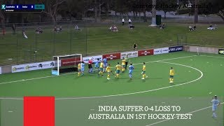 India Suffer 0-4 Loss To Australia In 1st Hockey Test