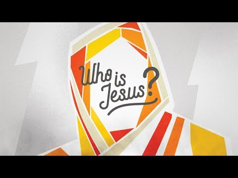 Who Is Jesus - MESSAGE ONLY
