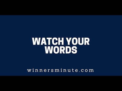 Watch Your Words  The Winner's Minute With Mac Hammond