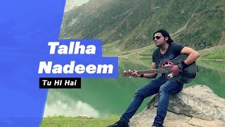Talha Nadeem - Tu Hi Hai (Select Edition)  - songdew , Pop