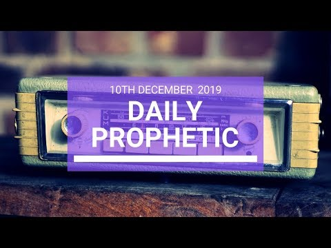 Daily Prophetic 10 December 3 of 4