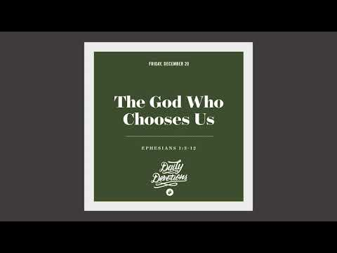 The God Who Chooses Us - Daily Devotion