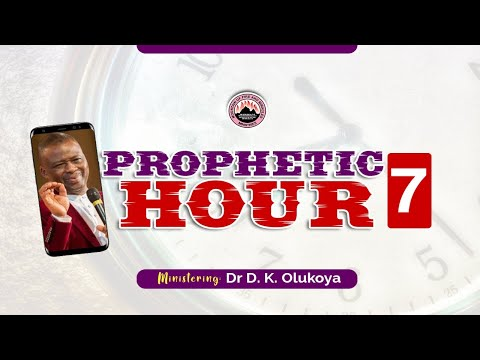 MFM Prophetic Hour 7 with Dr D. K. Olukoya