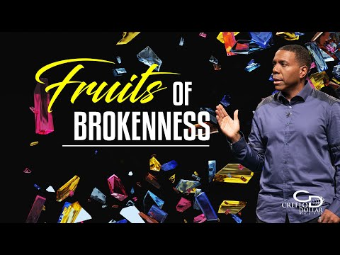Fruits of Brokenness