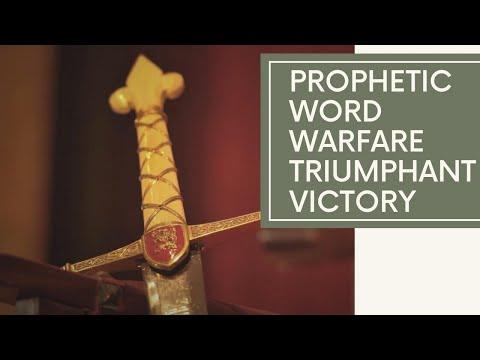 Prophetic Word - Warfare - Triumphant - Victory