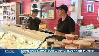 Texas cheese shops and producers worried about possible tariffs on E.U. goods