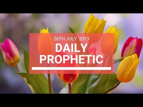 Daily Prophetic 26 July 2019 Word 6