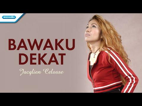Jacqlien Celosse - Bawaku Dekat