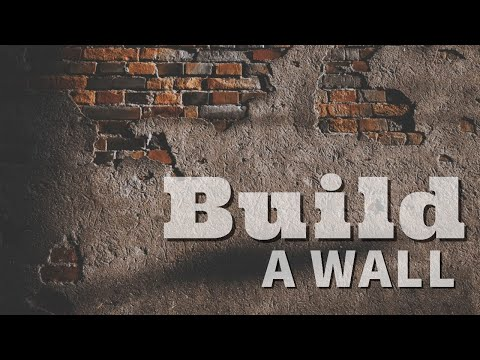 Build a Wall - MESSAGE ONLY