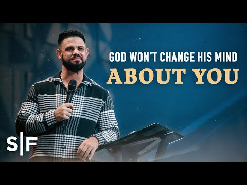 God Won't Change His Mind About You  Steven Furtick